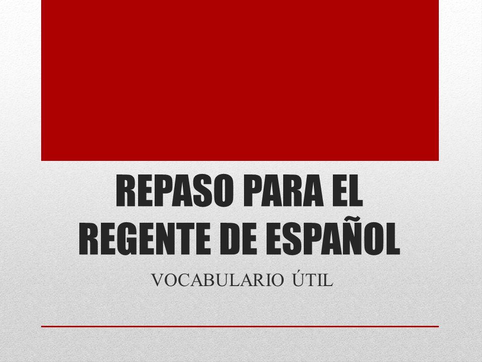 REPASO PARA EL REGENTE DE ESPAÑOL