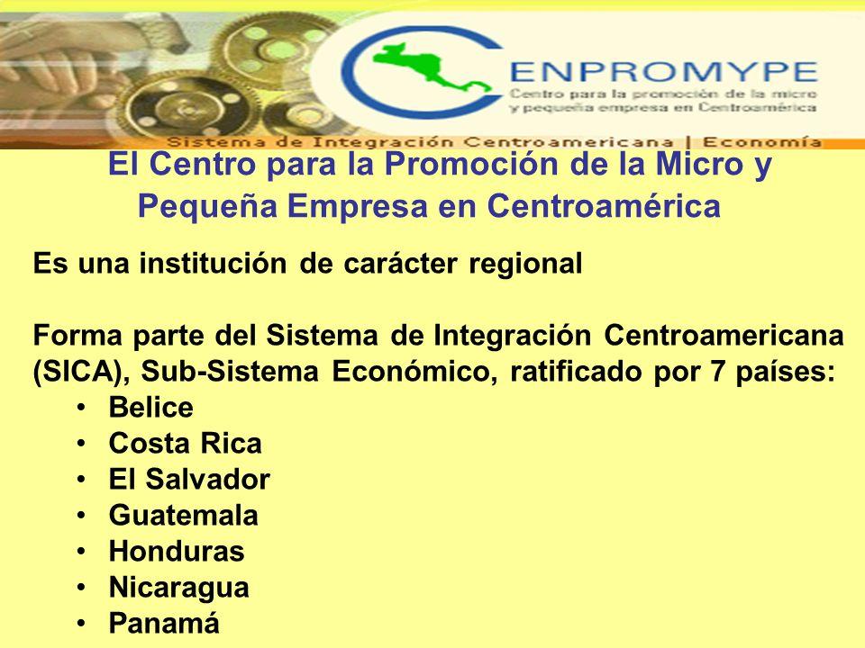 El Centro para la Promoción de la Micro y Pequeña Empresa en Centroamérica