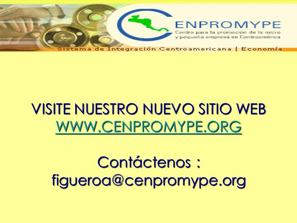 VISITE NUESTRO NUEVO SITIO WEB WWW.CENPROMYPE.ORG Contáctenos : figueroa@cenpromype.org