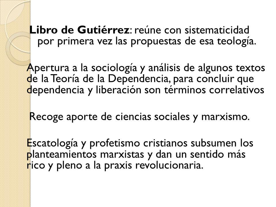 Libro de Gutiérrez: reúne con sistematicidad por primera vez las propuestas de esa teología.