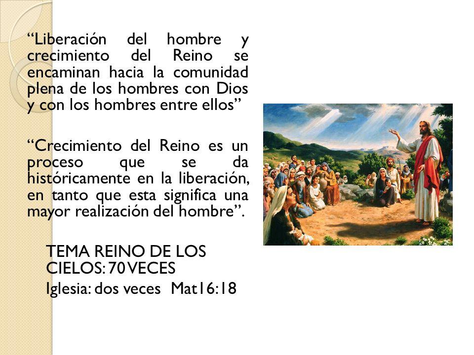 Liberación del hombre y crecimiento del Reino se encaminan hacia la comunidad plena de los hombres con Dios y con los hombres entre ellos