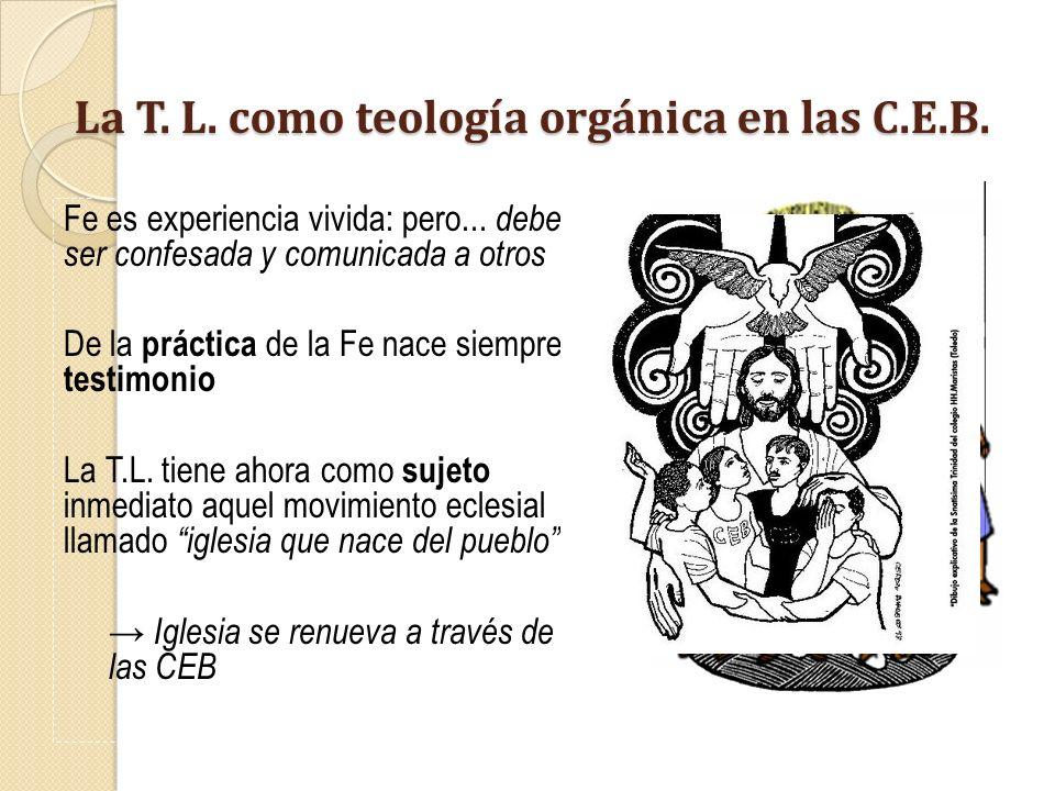 La T. L. como teología orgánica en las C.E.B.