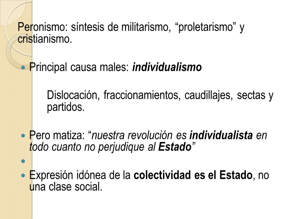 Peronismo: síntesis de militarismo, proletarismo y cristianismo.