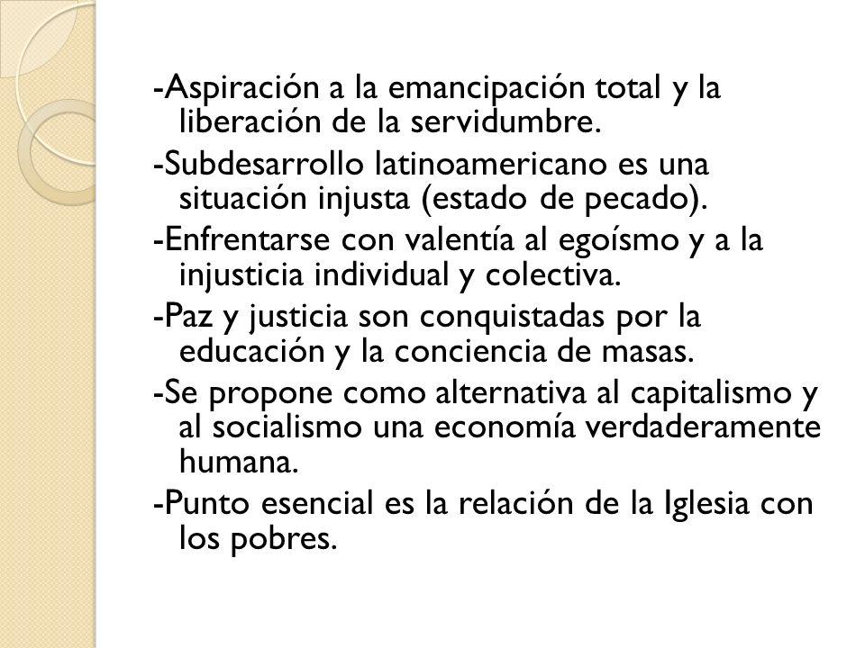 -Aspiración a la emancipación total y la liberación de la servidumbre