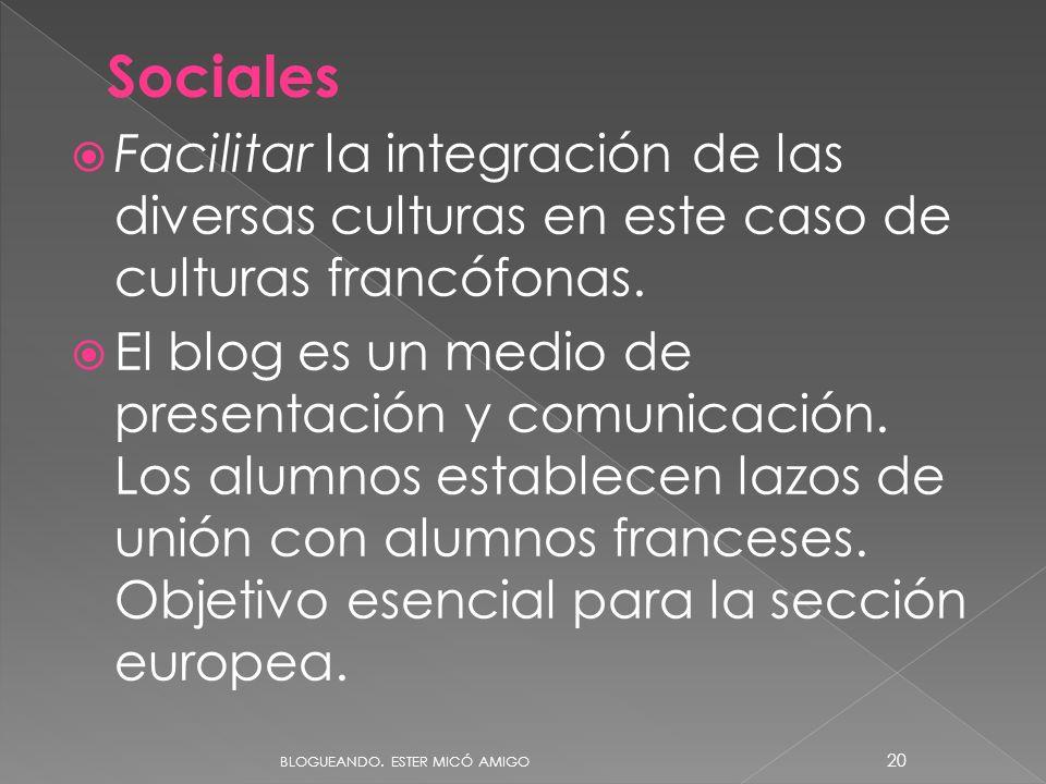 09/06/11 Sociales. Facilitar la integración de las diversas culturas en este caso de culturas francófonas.
