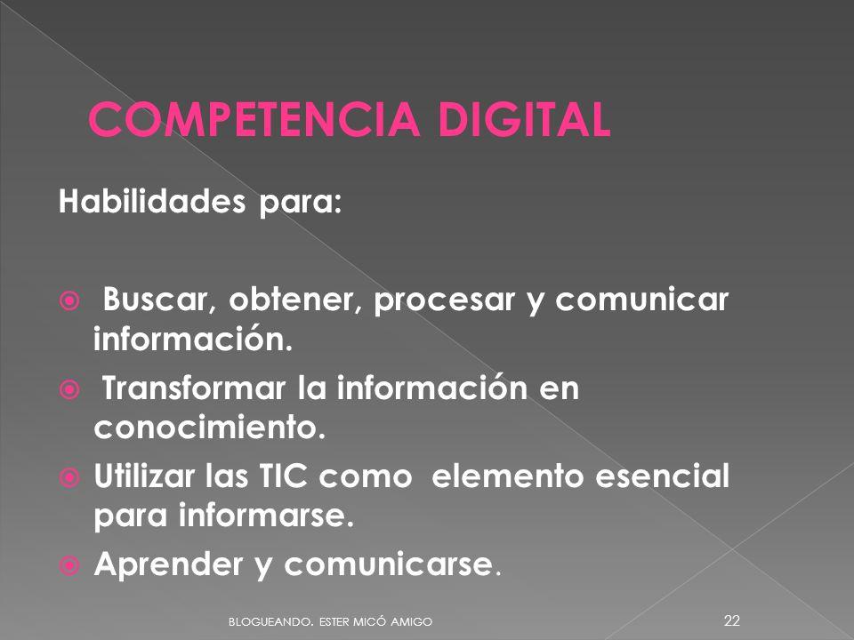 COMPETENCIA DIGITAL Habilidades para: