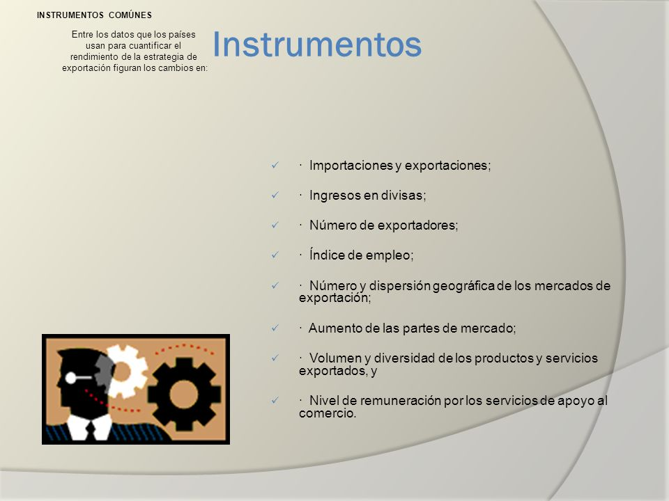 Instrumentos · Importaciones y exportaciones; · Ingresos en divisas;
