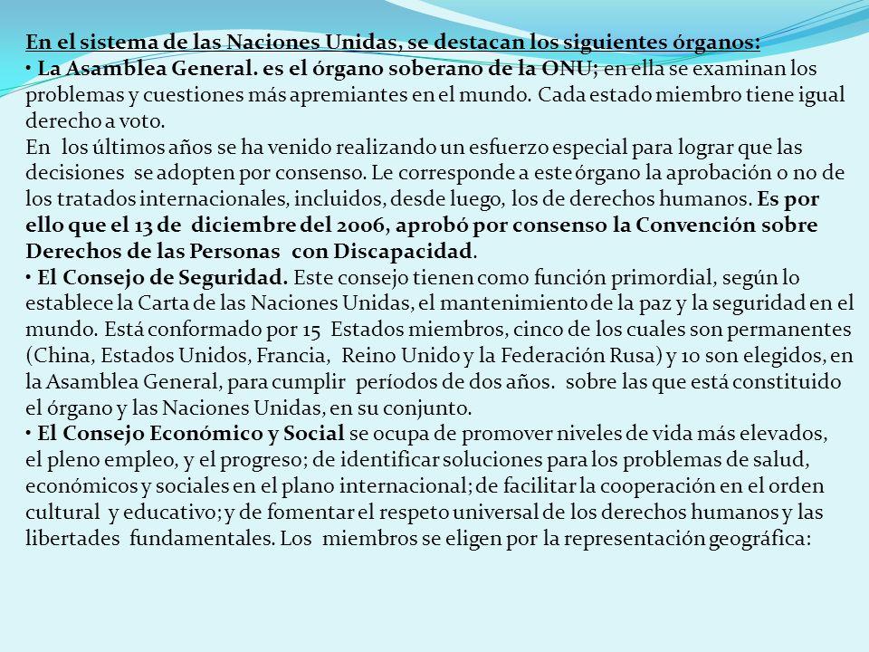En el sistema de las Naciones Unidas, se destacan los siguientes órganos: