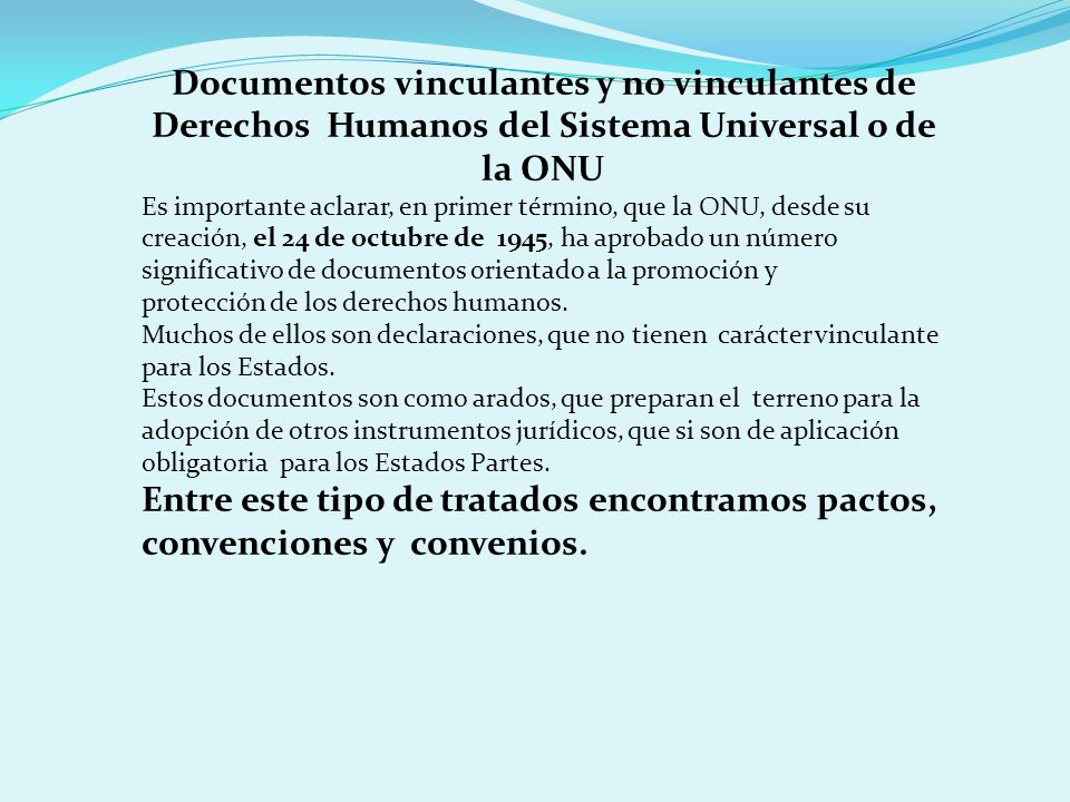 Documentos vinculantes y no vinculantes de Derechos Humanos del Sistema Universal o de la ONU