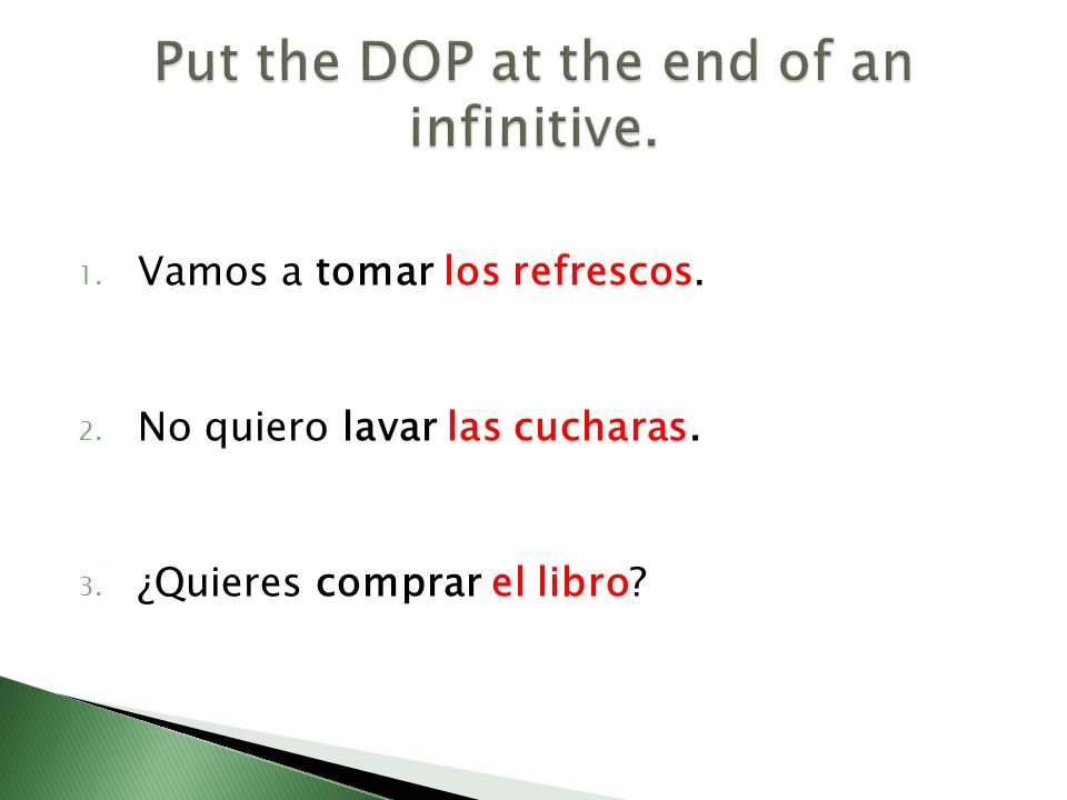 Put the DOP at the end of an infinitive.