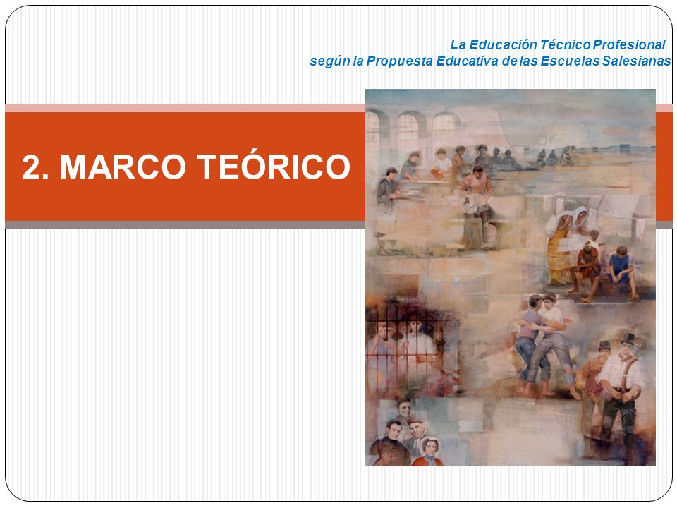 2. MARCO TEÓRICO La Educación Técnico Profesional