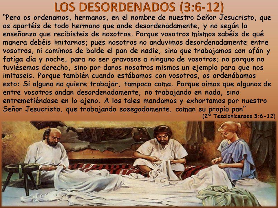 LOS DESORDENADOS (3:6-12)