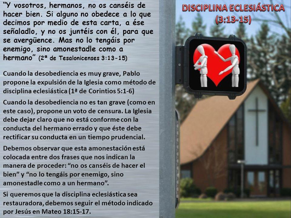 DISCIPLINA ECLESIÁSTICA (3:13-15)
