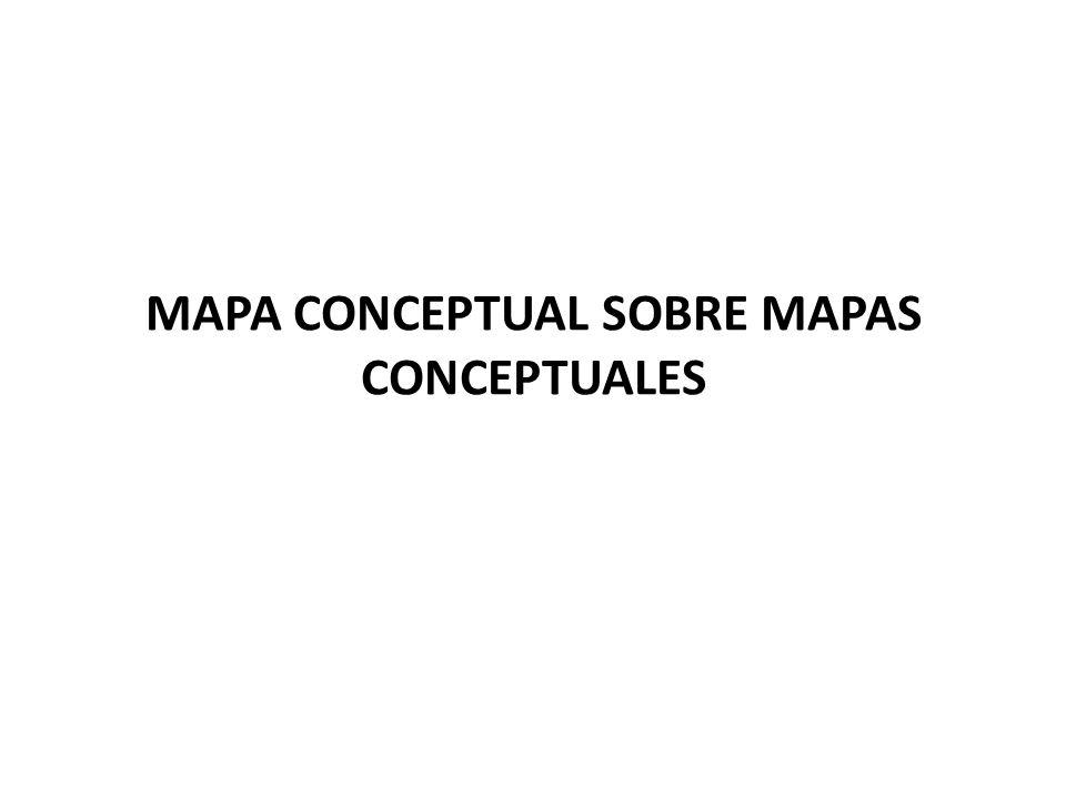 MAPA CONCEPTUAL SOBRE MAPAS CONCEPTUALES