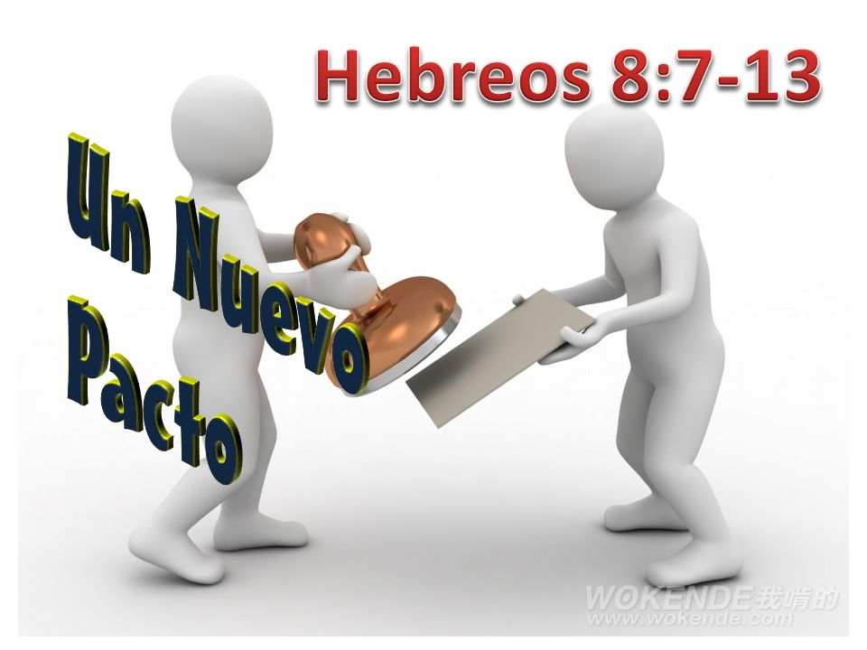 Hebreos 8:7-13 Un Nuevo Pacto