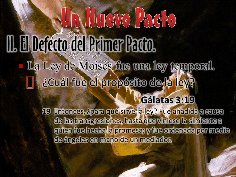 Un Nuevo Pacto II. El Defecto del Primer Pacto. ´ §