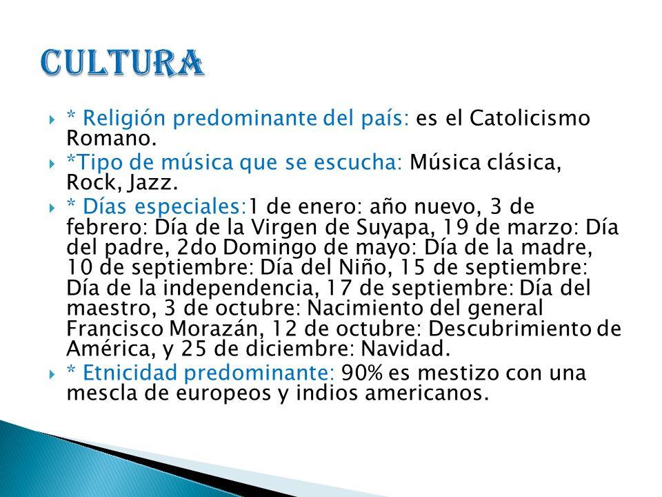 Cultura * Religión predominante del país: es el Catolicismo Romano.