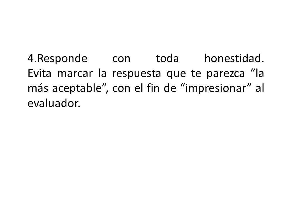 4. Responde con toda honestidad