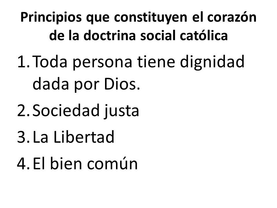 Principios que constituyen el corazón de la doctrina social católica