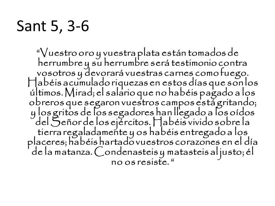 Sant 5, 3-6