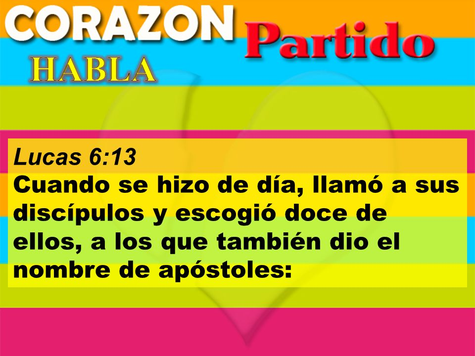 HABLA Lucas 6:13.