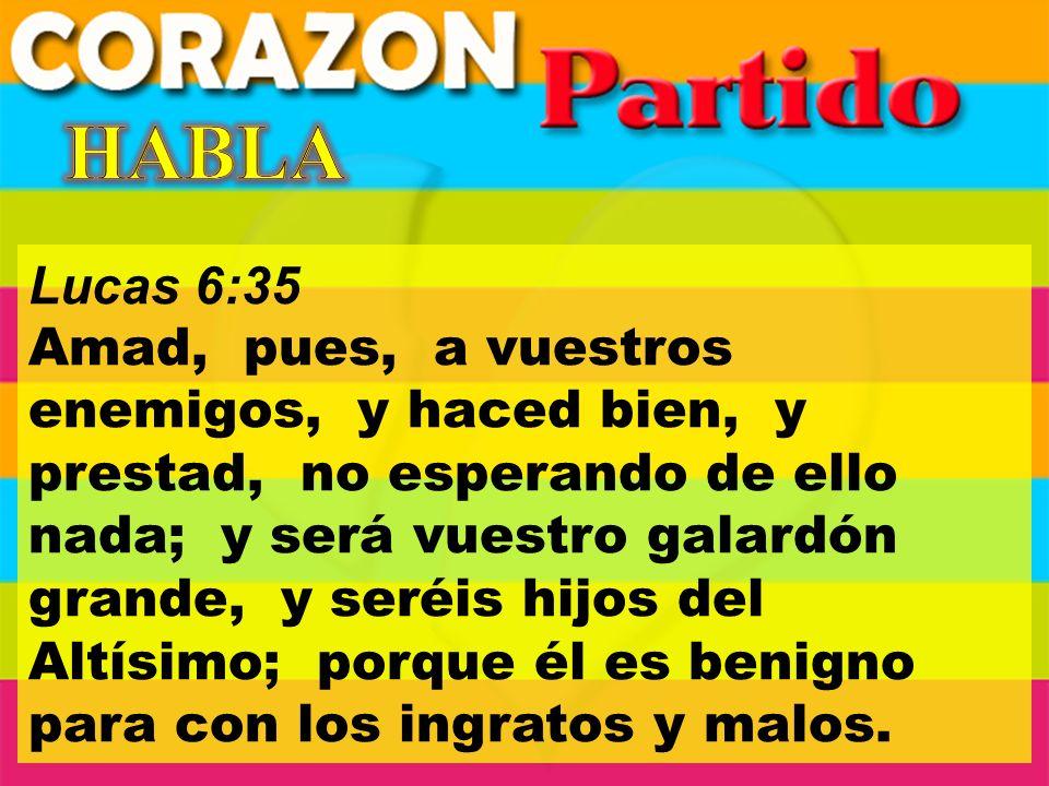 HABLA Lucas 6:35.