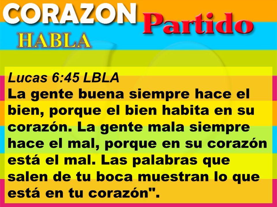 HABLA Lucas 6:45 LBLA.