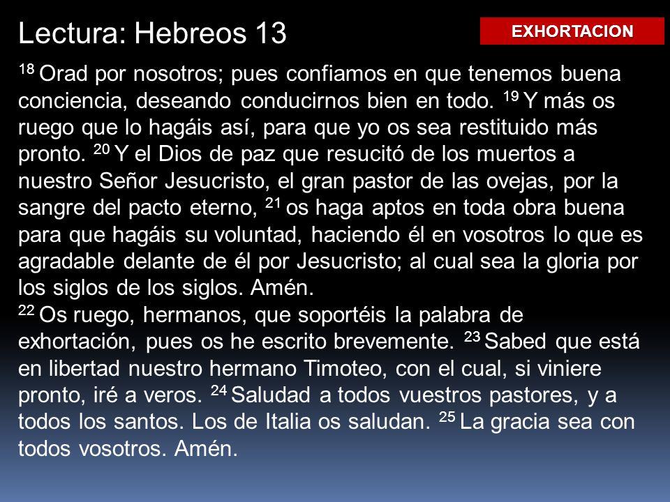 Lectura: Hebreos 13EXHORTACION.