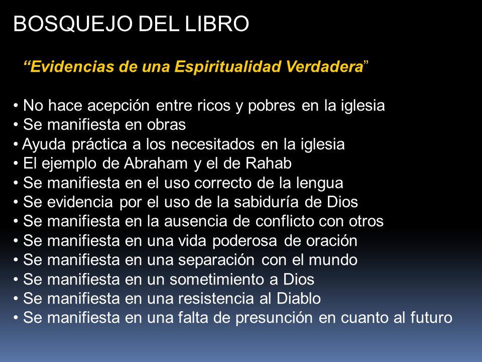 BOSQUEJO DEL LIBRO Evidencias de una Espiritualidad Verdadera