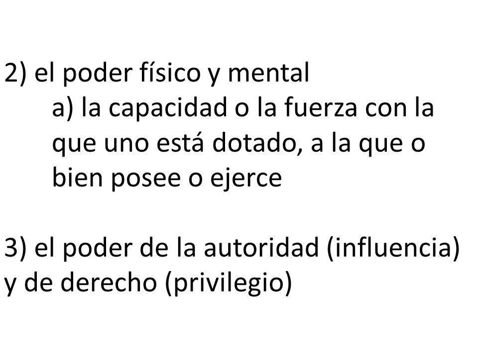 2) el poder físico y mental