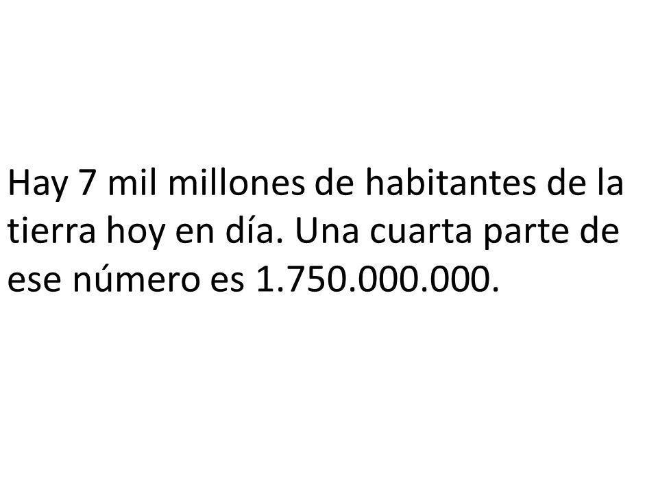 Hay 7 mil millones de habitantes de la tierra hoy en día