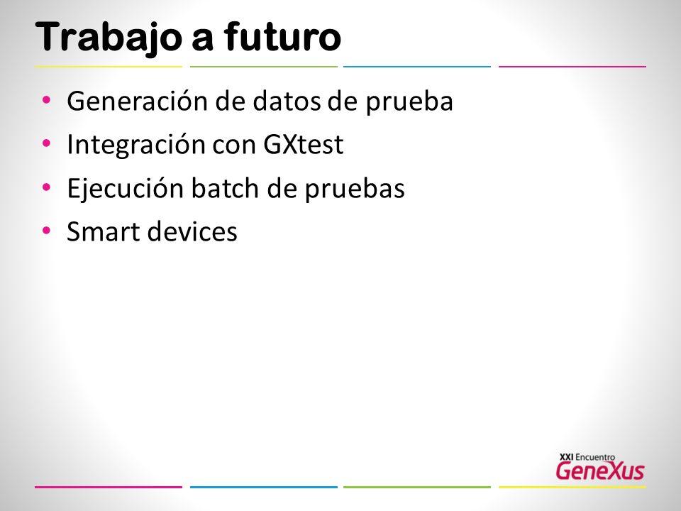 Trabajo a futuro Generación de datos de prueba Integración con GXtest