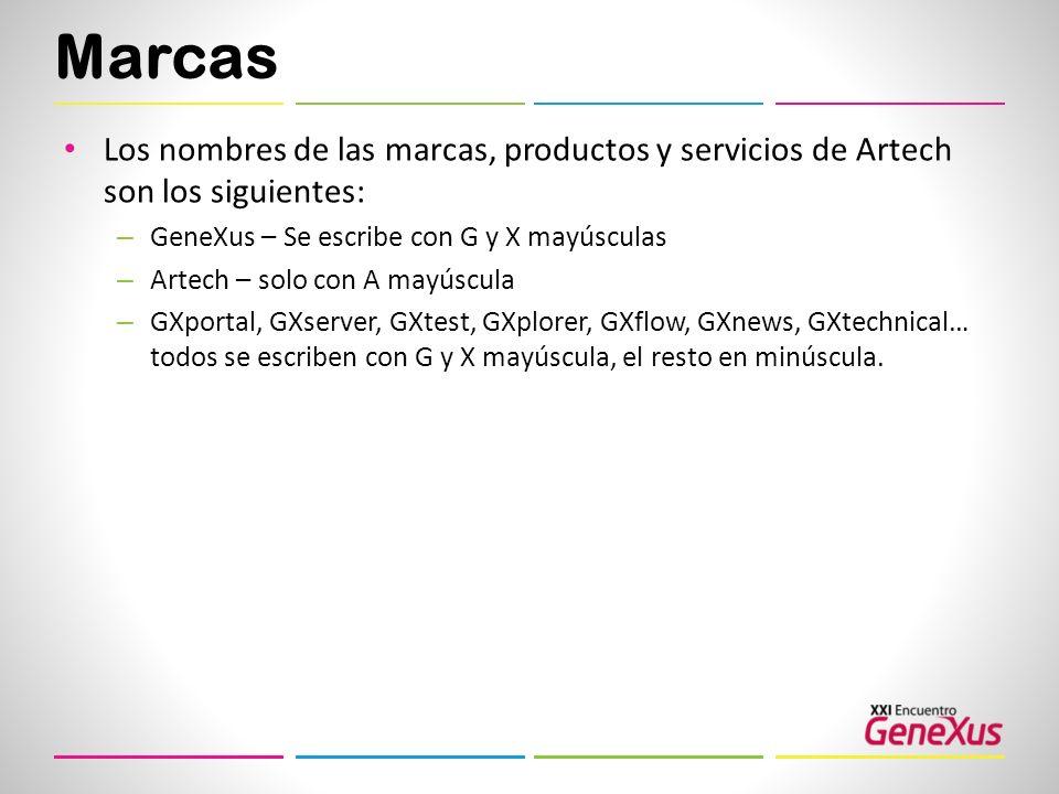 Marcas Los nombres de las marcas, productos y servicios de Artech son los siguientes: GeneXus – Se escribe con G y X mayúsculas.