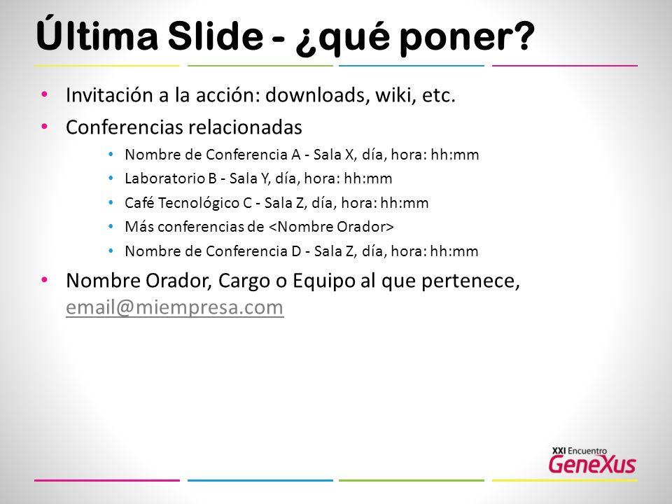 Última Slide - ¿qué poner