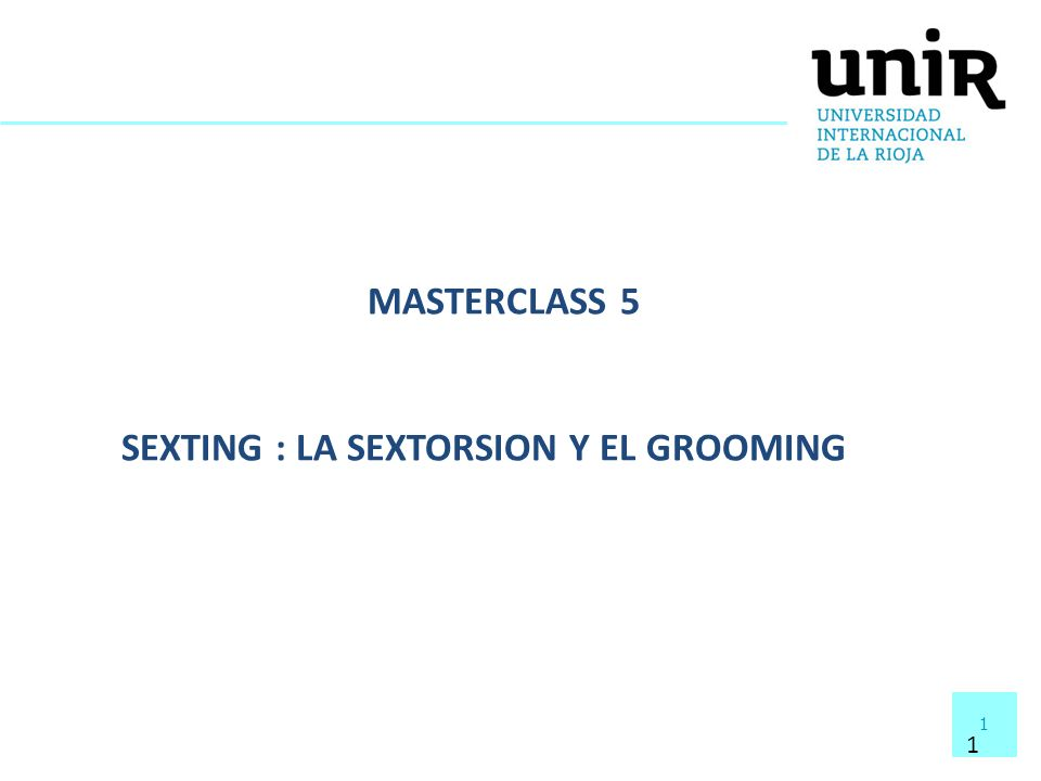 SEXTING : LA SEXTORSION Y EL GROOMING