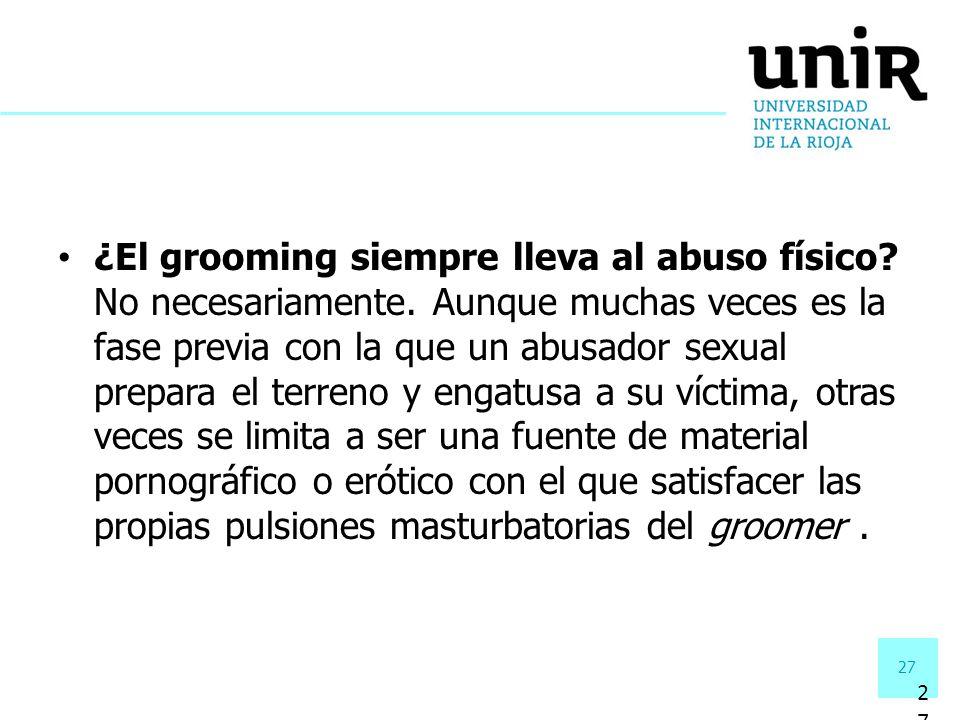 ¿El grooming siempre lleva al abuso físico. No necesariamente