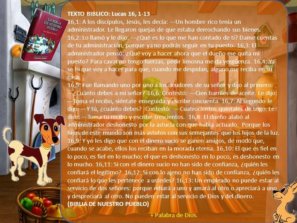 TEXTO BIBLICO: Lucas 16, 1-13
