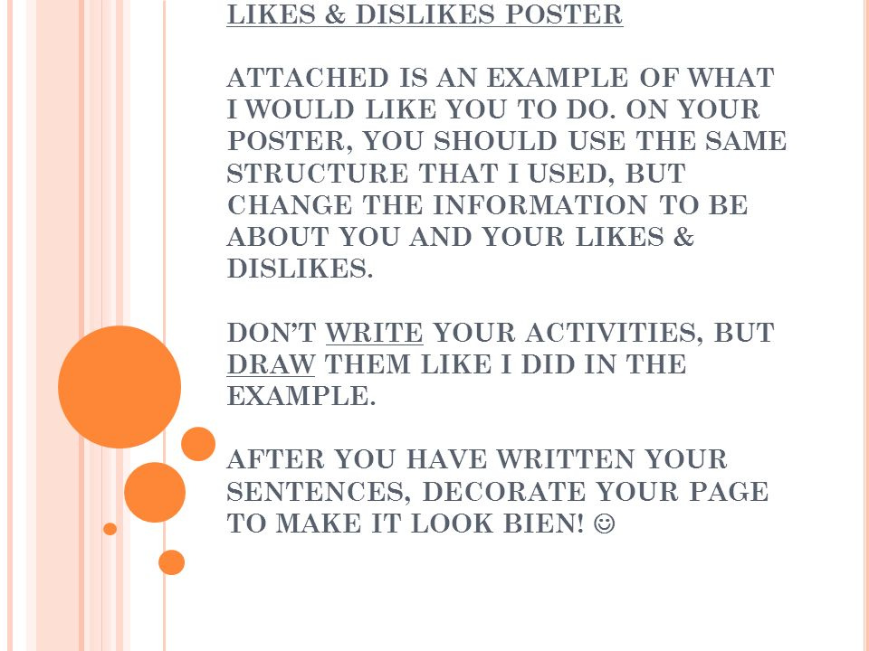 LIKES & DISLIKES POSTER ATTACHED IS AN EXAMPLE OF WHAT I WOULD LIKE YOU TO DO.