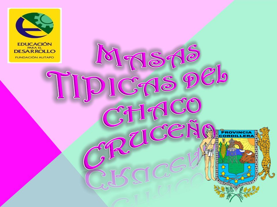 MASAS TIPICAS DEL CHACO CRUCEÑO