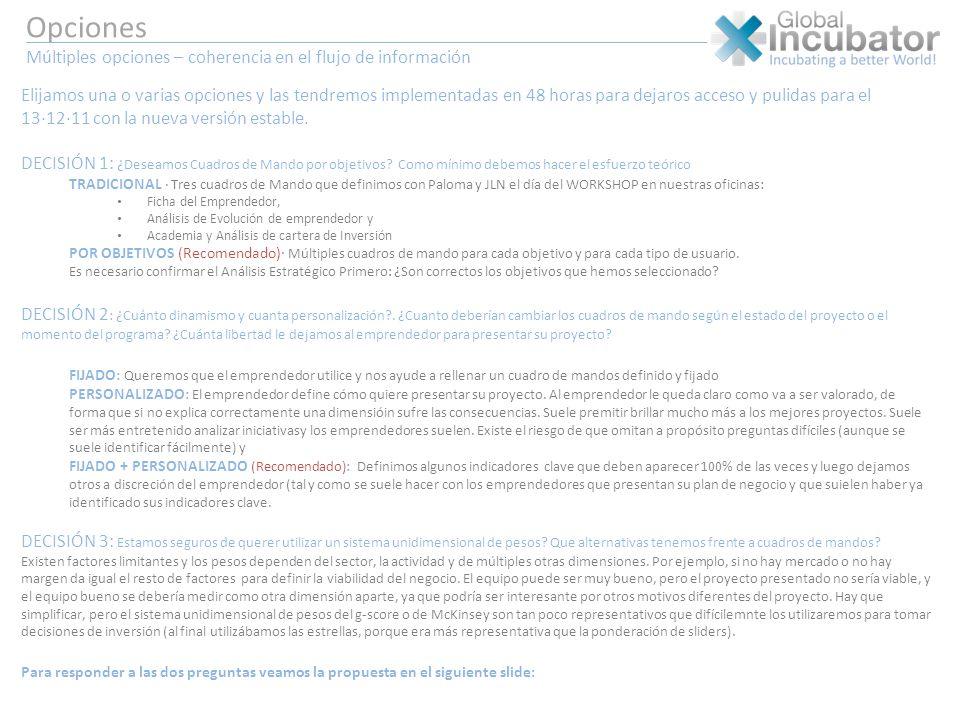 Opciones Múltiples opciones – coherencia en el flujo de información