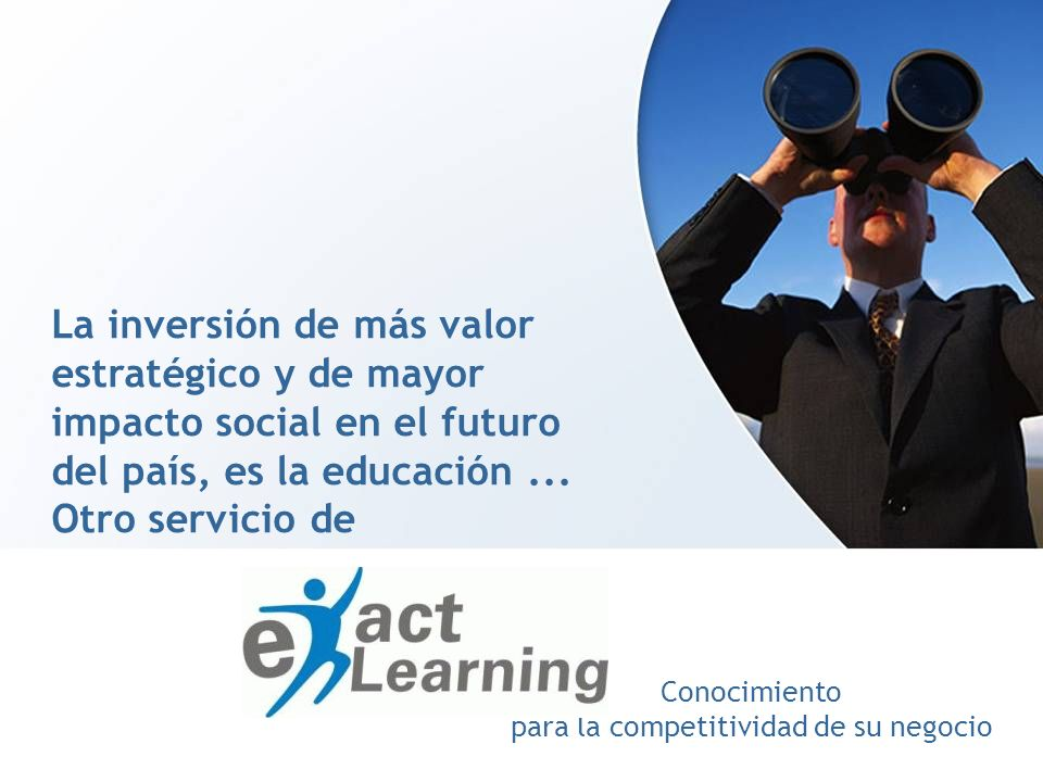 La inversión de más valor estratégico y de mayor impacto social en el futuro del país, es la educación ...