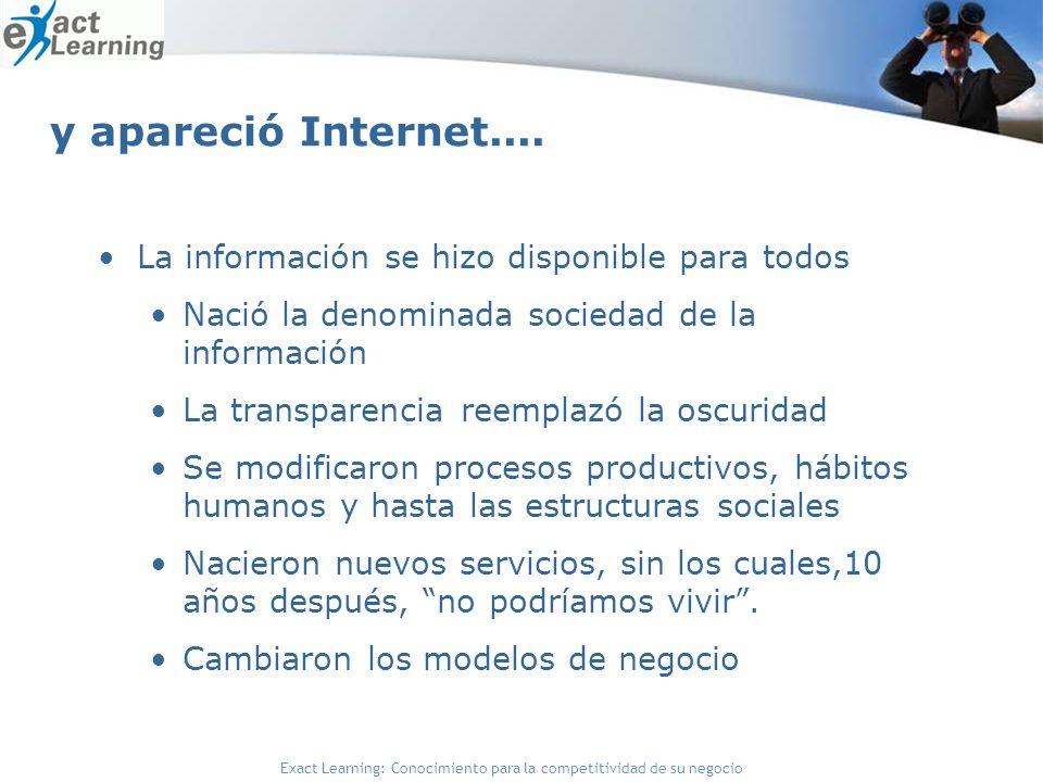 y apareció Internet.... La información se hizo disponible para todos