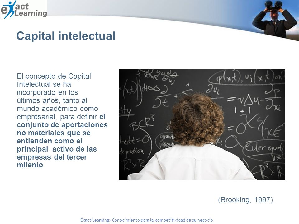 Capital intelectual El concepto de Capital Intelectual se ha incorporado en los.