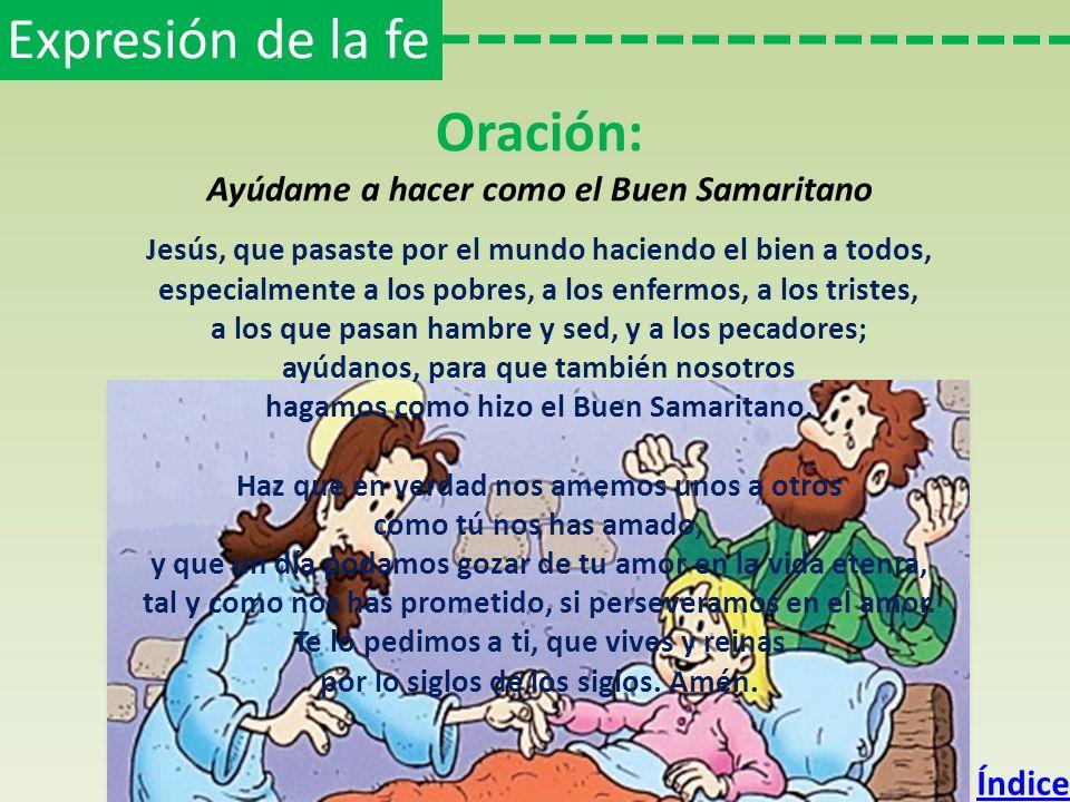 Expresión de la fe Oración: Ayúdame a hacer como el Buen Samaritano