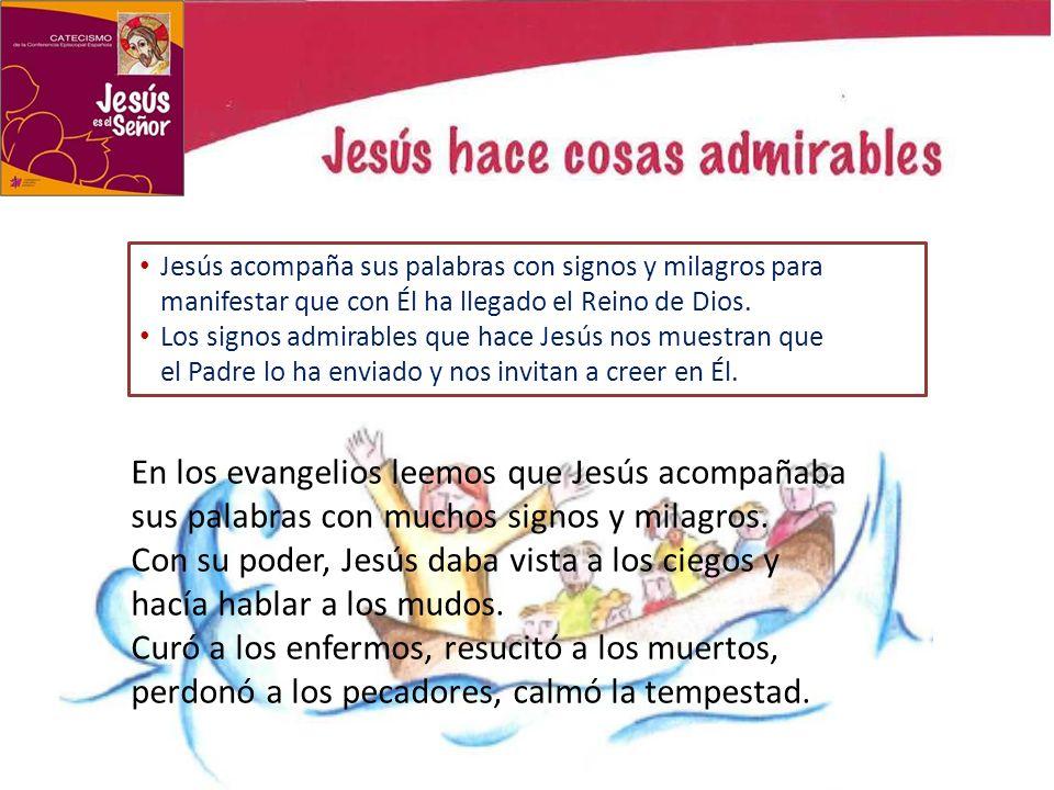 En los evangelios leemos que Jesús acompañaba