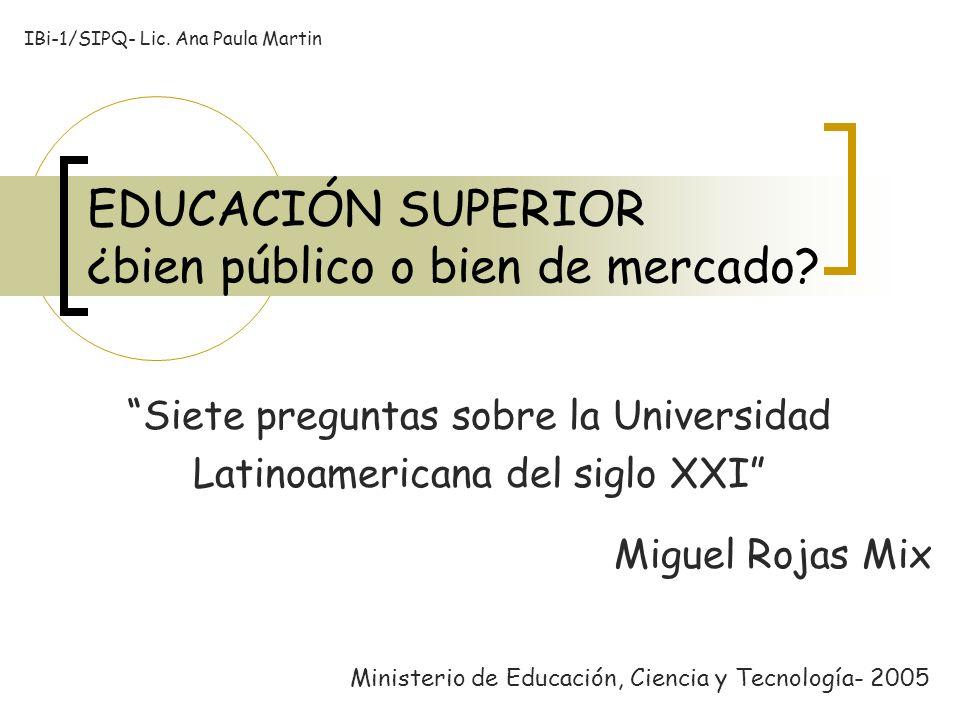 EDUCACIÓN SUPERIOR ¿bien público o bien de mercado