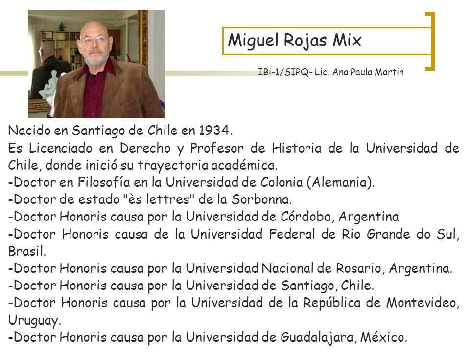 Miguel Rojas Mix Nacido en Santiago de Chile en 1934.