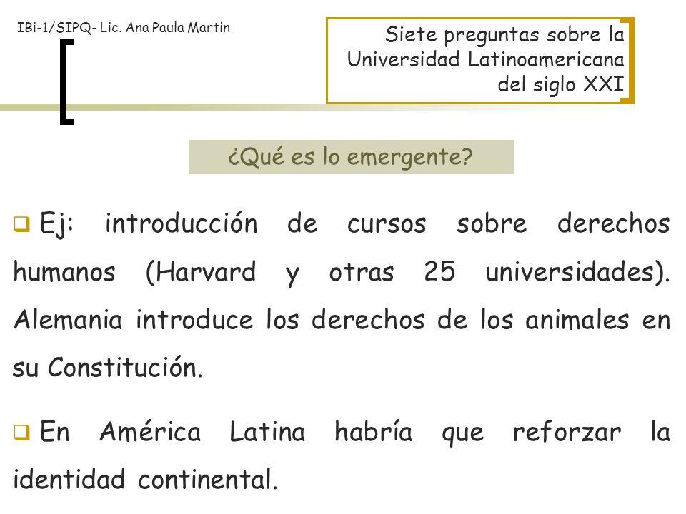 En América Latina habría que reforzar la identidad continental.