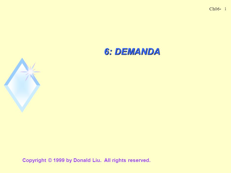 6: DEMANDA Copyright © 1999 by Donald Liu. All rights reserved.