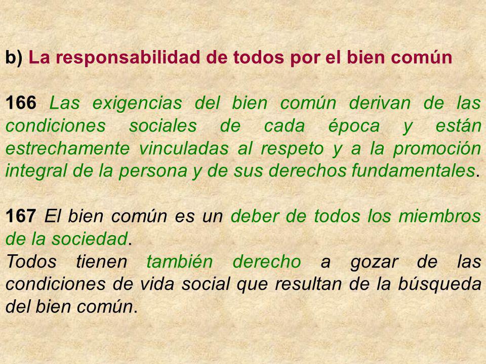 b) La responsabilidad de todos por el bien común